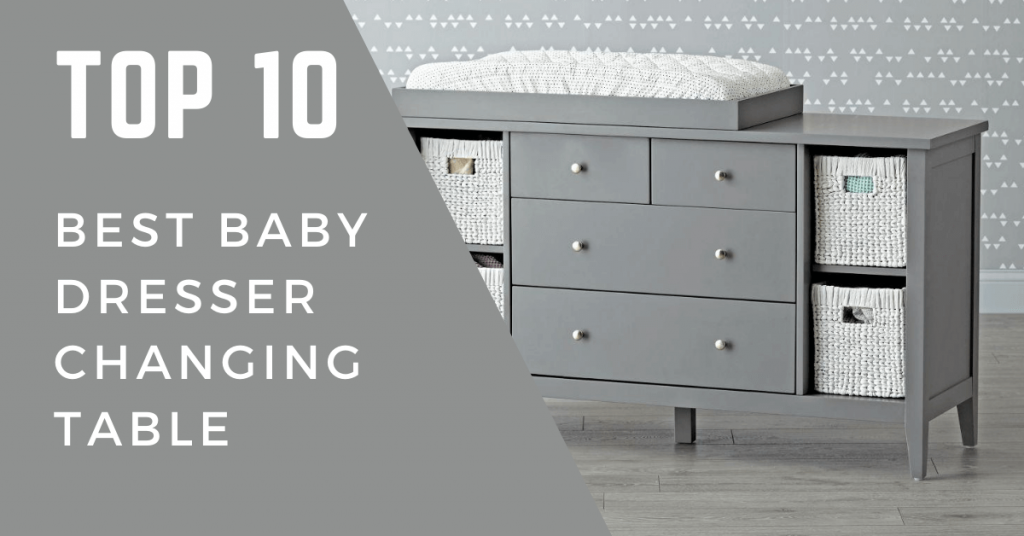 Best Baby Dresser Changing Table