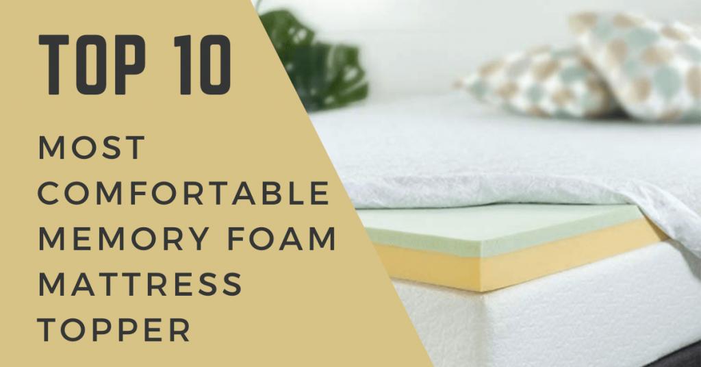 most comfortable memory foam mattress topper