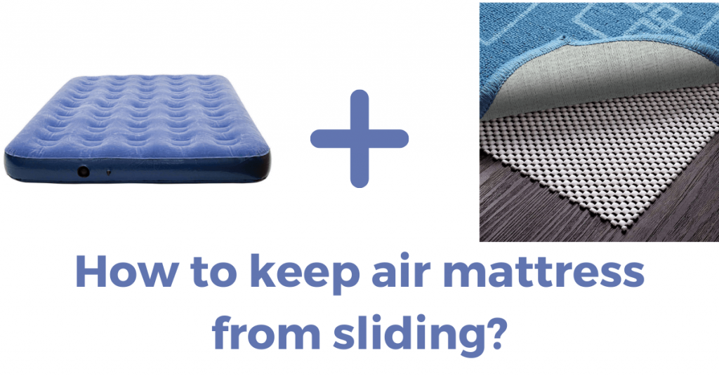 how to keep air mattress from sliding